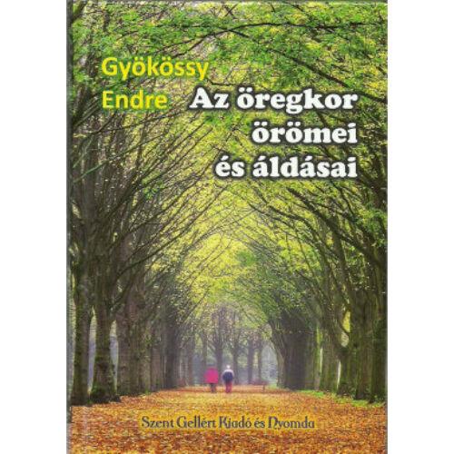 Gyökössy Endre - Az öregkor örömei és áldásai