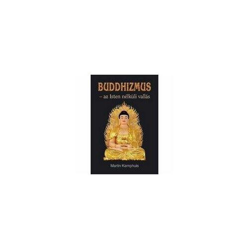 Buddhizmus - az Isten nélküli vallás