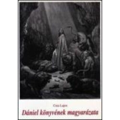 Csia Lajos - Dániel könyvének magyarázata