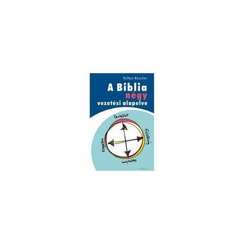 Dr. Volker Kessler  - A Biblia négy vezetési alapelve