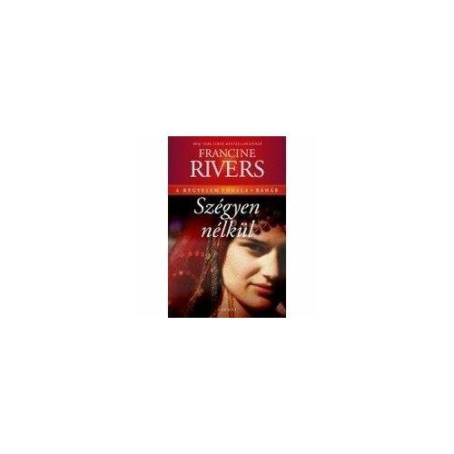 Francine Rivers - Szégyen nélkül / Ráháb