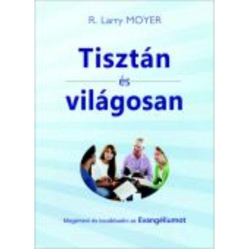 Larry Moyer - Tisztán és világosan