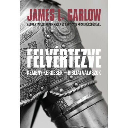 James L.Garlow - Felvértezve
