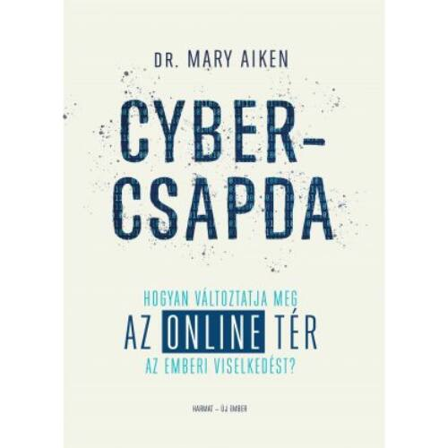 Dr. Mary Aiken - Cybercsapda