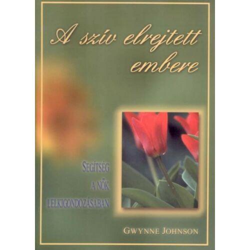 Gwynne Johnson - A szív elrejtett embere