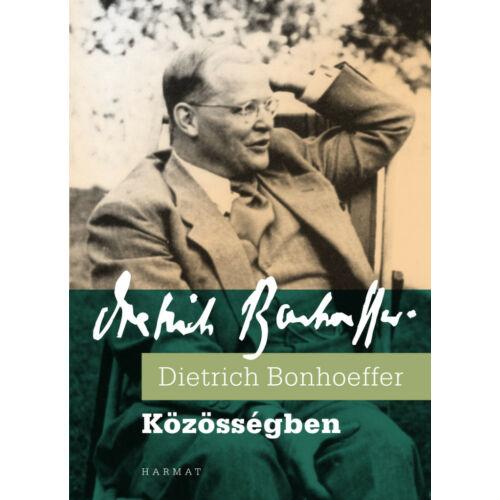 Dietrich Bonhoeffer - Közösségben