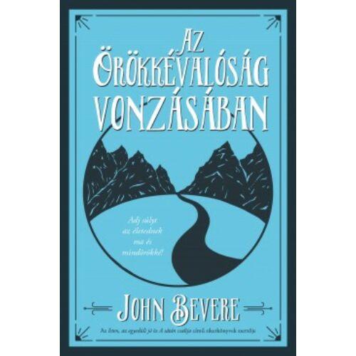 John Bevere - Az örökkévalóság vonzásában