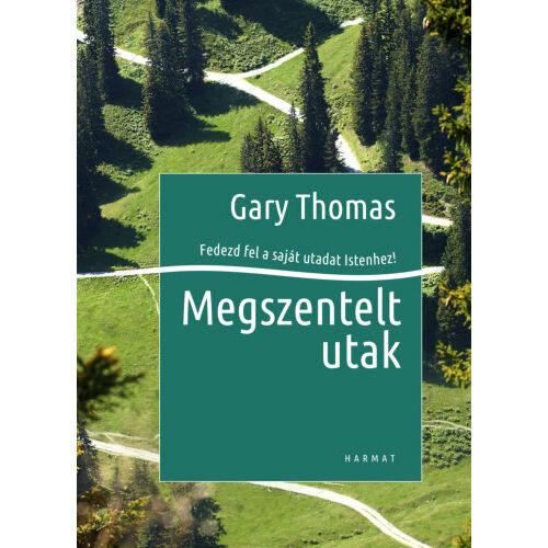 Gary Thomas - Megszentelt utak