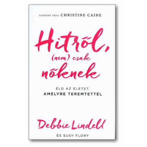 Debbie Lindell - Hitről (nem) csak nőknek