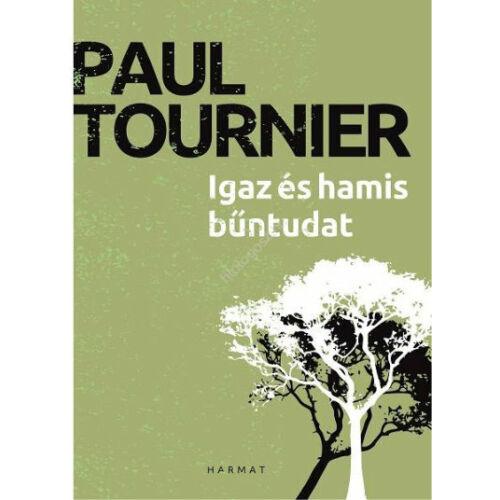Paul Tournier  - Igaz és hamis bűntudat