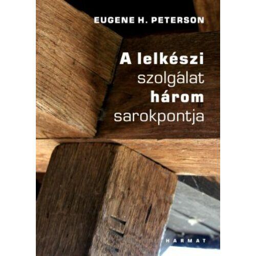 E.H. Peterson - A lelkészi szolgálat három sarokpontja