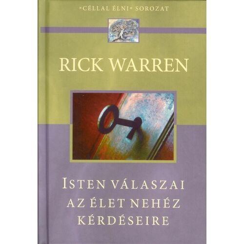 Rick Warren - Isten válaszai az élet nehéz kérdéseire