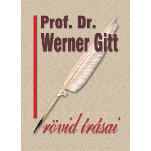 Prof Dr. Werner Gitt rövid írásai