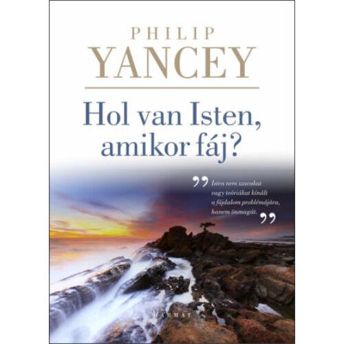 Philip Yancey - Hol van Isten, amikor fáj?