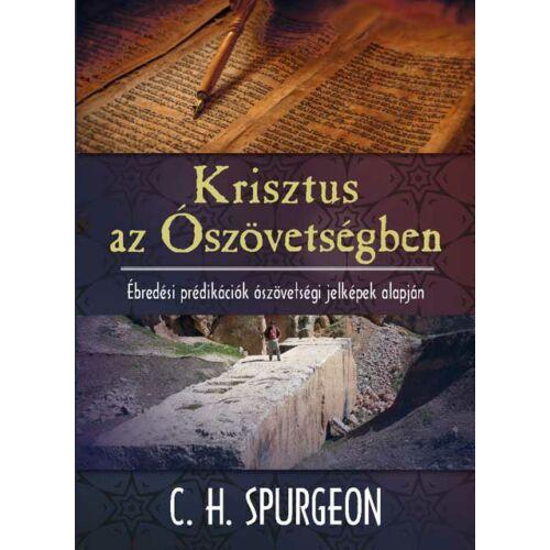 C.H. Spurgeon - Krisztus az Ószövetségben
