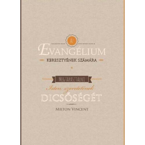 Milton Vincent - Az evangélium keresztyének számára