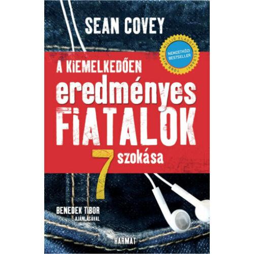 Sean Covey - A kiemelkedően eredményes fiatalok 7 szokása