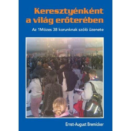 E. August Bremicker - Keresztyénként a világ erőterében