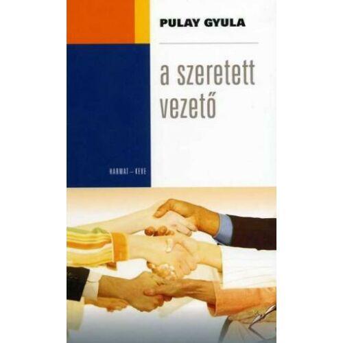Pulay Gyula - A szeretett vezető