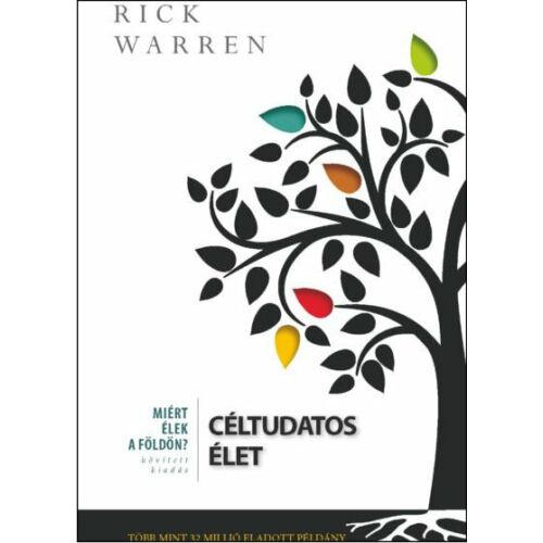 Rick Warren - Céltudatos élet / bővített kiadás