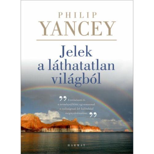 Philip Yancey - Jelek a láthatatlan világból