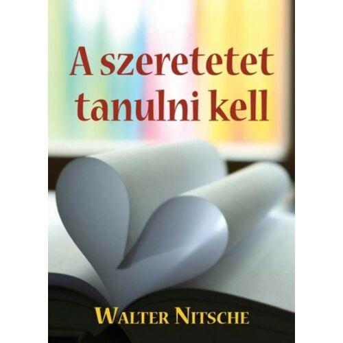 W. Nitsche - A szeretetet tanulni kell