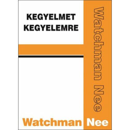 Watchman Nee - Kegyelmet kegyelemre
