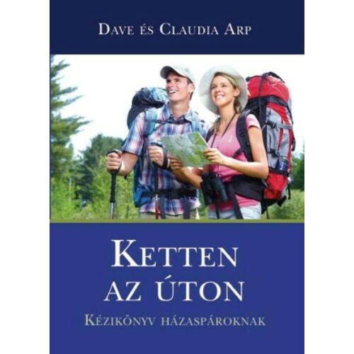 David és Claudia Arp  - Ketten az úton