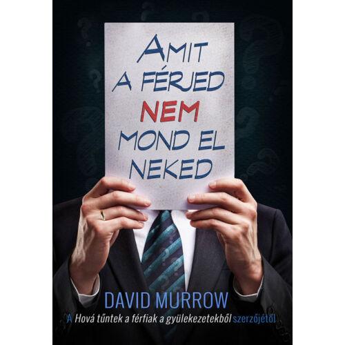 David Murrow  - Amit a férjed NEM mond el neked