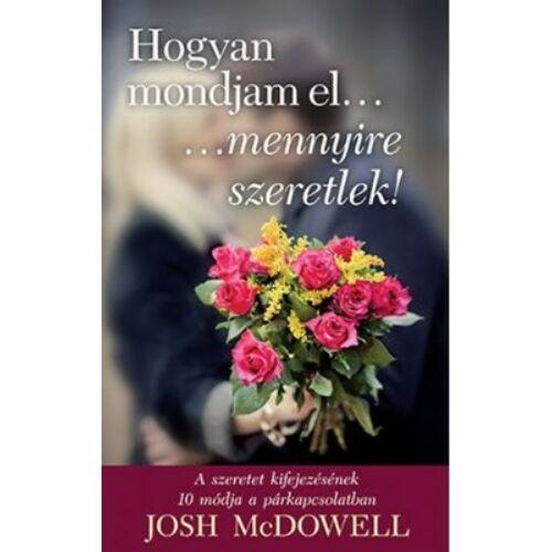 Josh McDowell - Hogyan mondjam el...