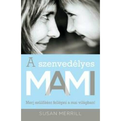 Susan Merrill - A szenvedélyes MAMI