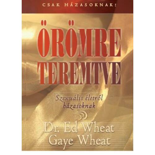 Dr. Ed Wheat / Gaye Wheat - Örömre teremtve