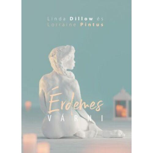 Linda Dillow - Érdemes várni