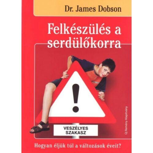 James Dobson - Felkészülés a serdülőkorra