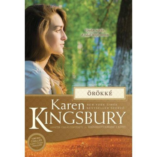 Karen Kingsbury - Örökké - Baxter család/ Elsőszülött (5.rész)