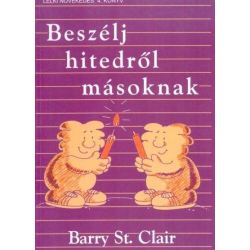 B. St. Clair - Beszélj hitedről másoknak