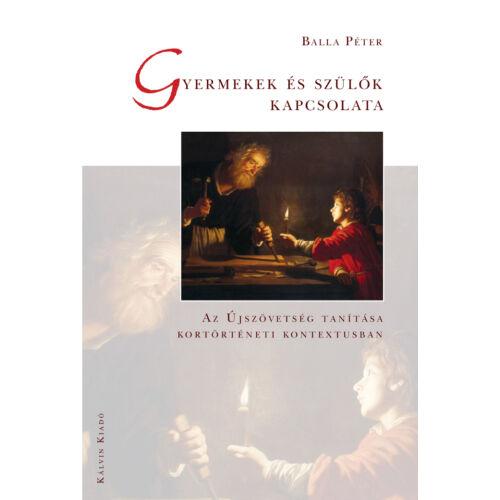 B. Péter - Gyermekek és szülők kapcsolata