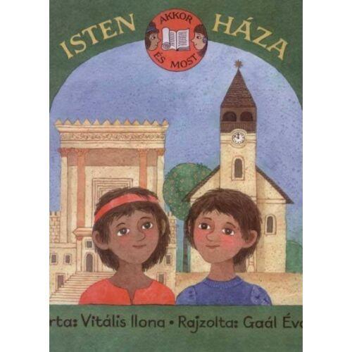 Gaál Éva - Isten háza / gyermekkönyv