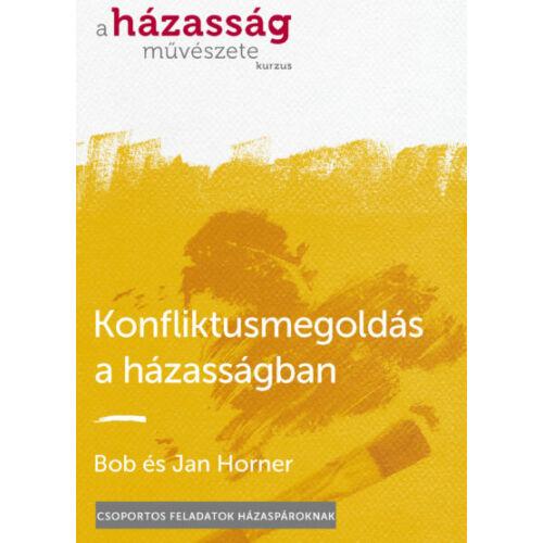 Bob/Jan Horner - Konfliktusmegoldás a házasságban