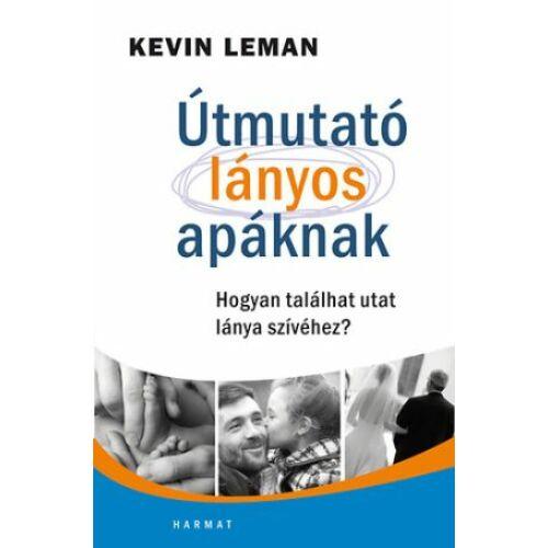 Kevin Leman - Útmutató lányos apáknak