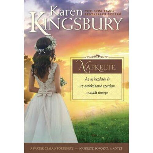 Karen Kingsbury - Napkelte - Napkelte-sorozat (1.kötet)