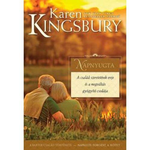 Karen Kingsbury - Napnyugta - Napkelte-sorozat (4.kötet)