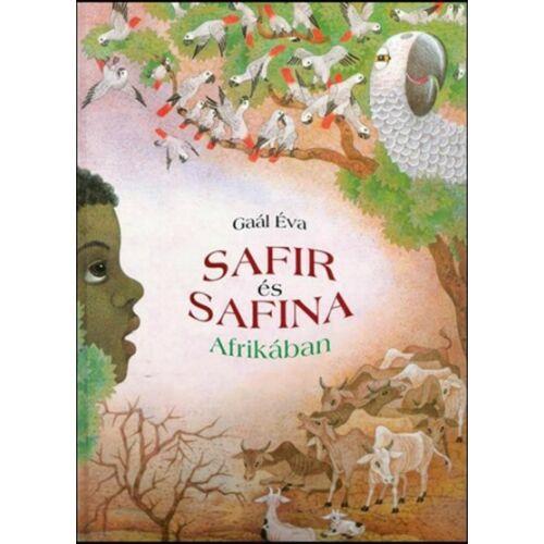 Gaál Éva - Safir és Safina Afrikában