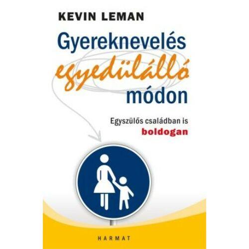Kevin Leman - Gyereknevelés - egyedülálló módon