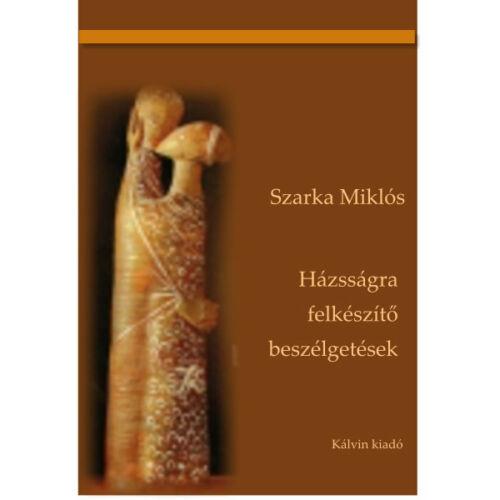 Szarka Miklós - Házasságra felkészítő beszélgetések