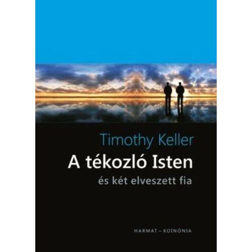 Timothy Keller - A tékozló Isten