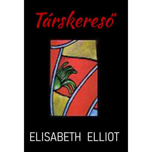 Elisabeth Elliot - Társkereső
