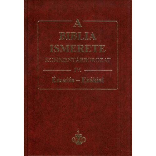 A Biblia ismerete kommentár IV. rész / Ézsaiás-Ezékiel