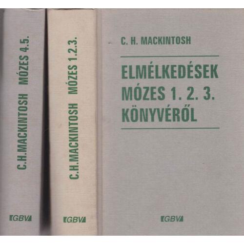C.H. Mackintosh - Elmélkedések Mózes 1-5. könyvéről (2 kötetben)