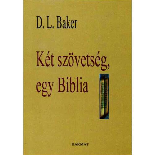D.L. Baker - Két szövetség, egy Biblia
